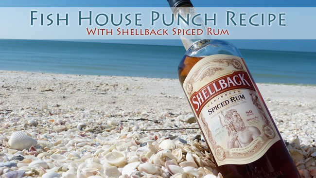 Fish House Punch recipe Shellback rum