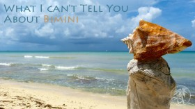 What I Can't Tell You About Bimini