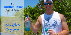 Video: Sumthin' Blue Cocktail Recipe – By Blue Chair Bay Rum