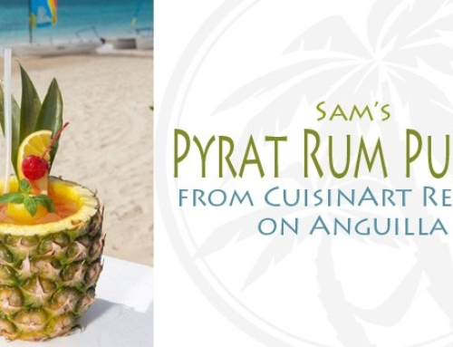 Sam's Pyrat Rum Punch from CuisinArt Golf Resort on Anguilla