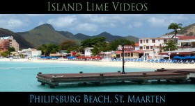 Philipsburg Beach, St. Maarten: Island Lime Videos