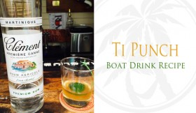 Ti Punch With Rhum Clément: Boat Drink Recipes