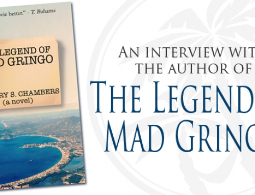 An Interview With The Mad Gringo Novelist