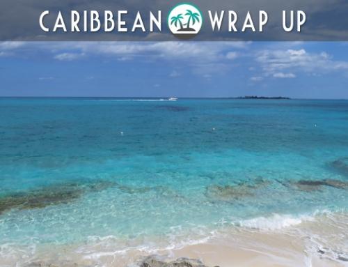 Caribbean Weekly Wrap Up