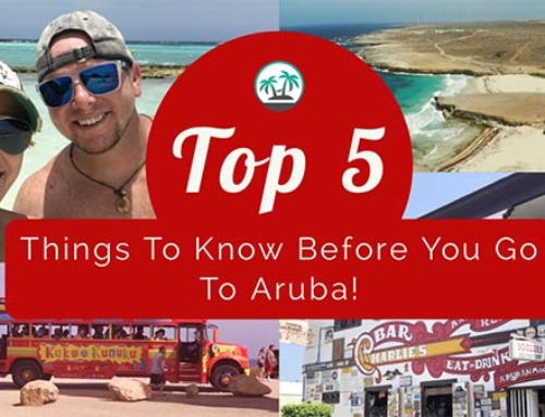 Aruba: 5 Things To Know Before You Go