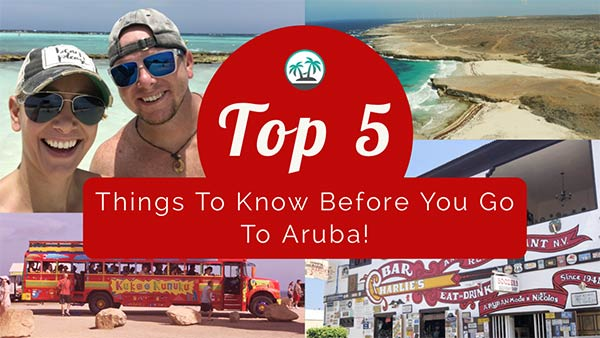 Aruba Top 5 Things to know