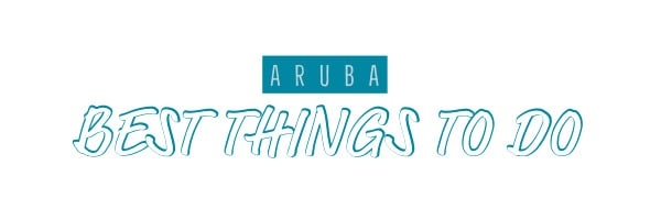 best things to do on aruba