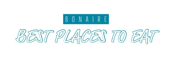 bonaire best restaurants