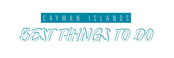 cayman islands best things to do