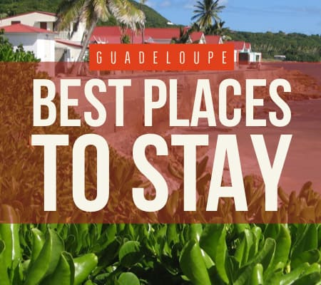 Guadeloupe best places to stay