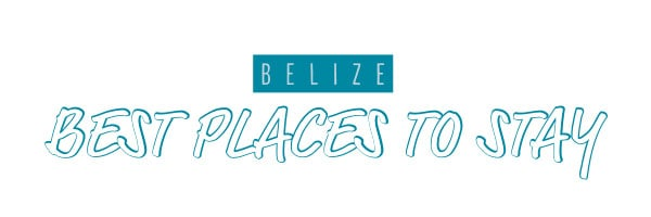 belize places to stay