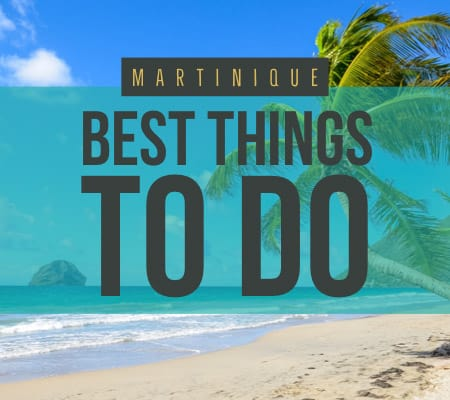 Martinique best things to do