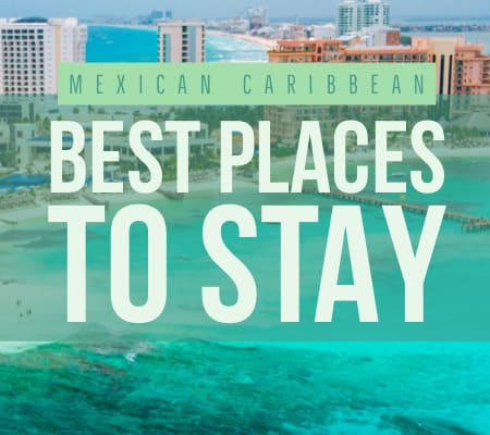 Mexican Caribbean best places to stay