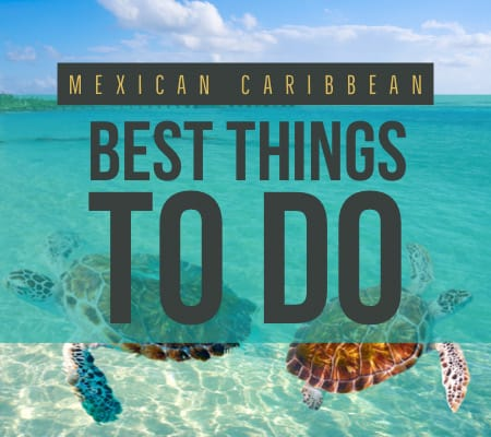 Mexican Caribbean things to do
