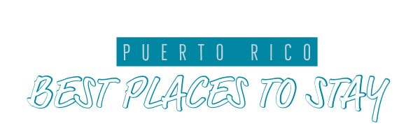 Puerto Rico best places to stay
