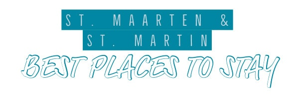St. Maarten and St. Martin places to stay