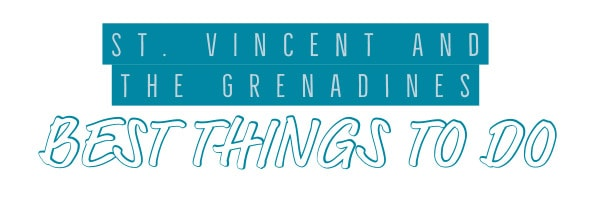 St. Vincent and the Grenadines best things to do