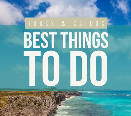 Turks and Caicos best things to do