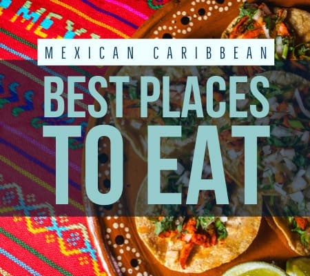 best Mexican Caribbean places to eat